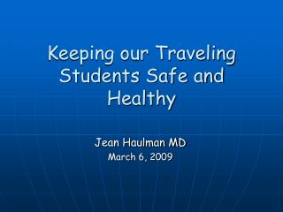 Keeping our Traveling Students Safe and Healthy