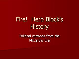 Fire!  Herb Block's History