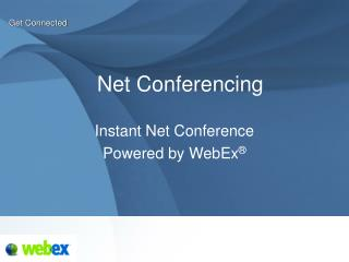 Instant Net Conference  Powered by WebEx