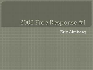 2002 Free Response #1