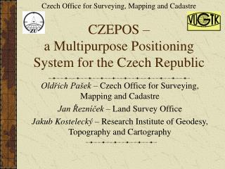 CZEPOS –  a Multipurpose Positioning System for the Czech Republic