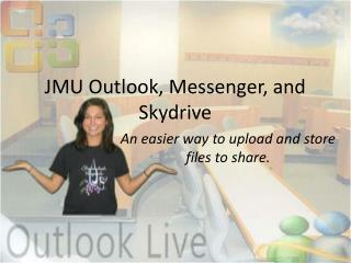 JMU Outlook, Messenger, and Skydrive