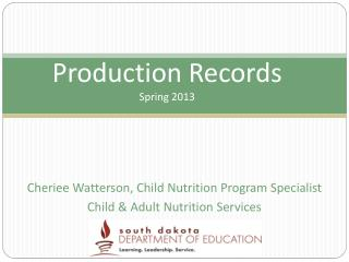 Production Records Spring 2013
