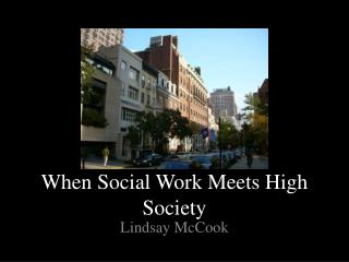 When Social Work Meets High Society
