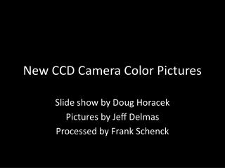 New CCD Camera Color Pictures