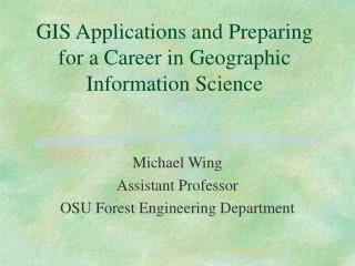 GIS Applications and Preparing for a Career in Geographic Information Science