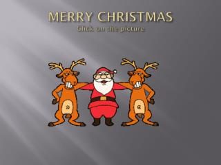 MERRY CHRISTMAS Click on the  picture