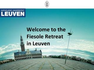 Welcome to the Fiesole Retreat in Leuven