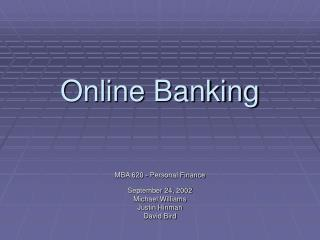 Online Banking MBA 620 - Personal Finance