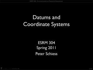 ESRM 304 Spring 2011 Peter Schiess