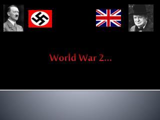 World War 2…