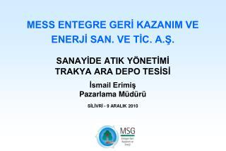 MESS ENTEGRE GERİ KAZANIM VE  ENERJİ SAN. VE TİC. A.Ş.