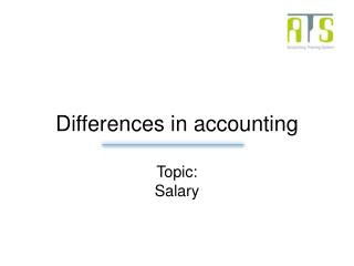 Differences in accounting Topic: Salary