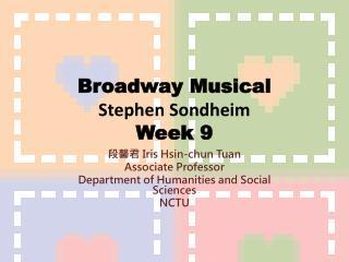 Broadway Musical Stephen  Sondheim Week 9
