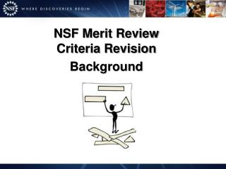 NSF Merit Review  Criteria Revision Background