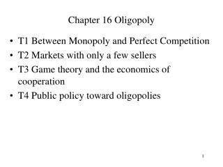 Chapter 16 Oligopoly