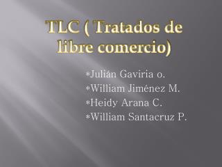 *Julián Gaviria o. *William Jiménez M. *Heidy Arana C. *William Santacruz P.