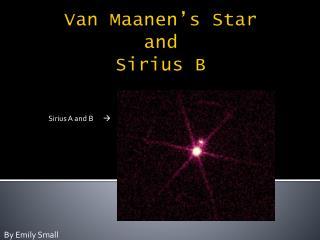 Van Maanen's Star  and  Sirius B