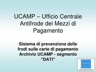 UCAMP – Ufficio Centrale Antifrode dei Mezzi di Pagamento