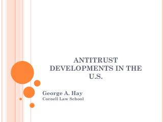 ANTITRUST DEVELOPMENTS IN THE U.S.