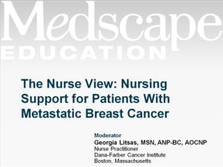 The Nurse View: Nursing Support for Patients With Metastatic Breast Cancer