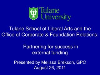 Tulane School of Liberal Arts and the  Office of Corporate & Foundation Relations: