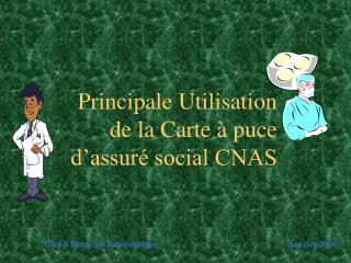 Principale Utilisation de la Carte à puce d'assuré social CNAS