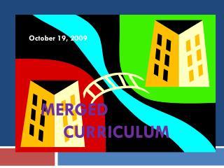 Merged        Curriculum