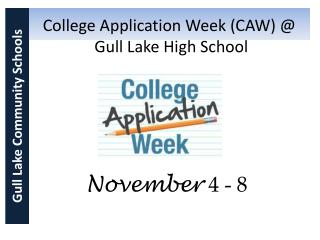 College Application Week (CAW) @  Gull Lake High School