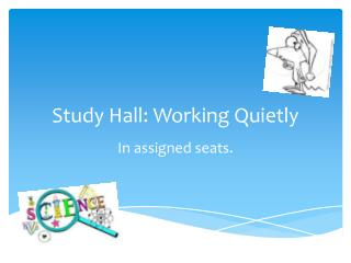 Study Hall: Working Quietly