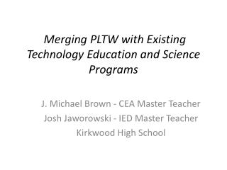 Merging PLTW with Existing Technology Education and Science Programs