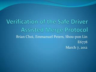 Verification of the  Safe Driver Assisted Merge  Protocol