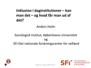 Anders Holm Sociologisk Institut, Københavns Universitet  o g