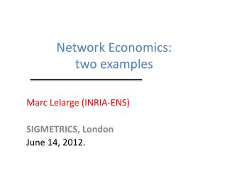 Network  Economics : two examples