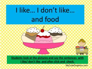 I like… I don't like…  and food