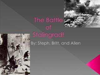 The Battle of Stalingrad!
