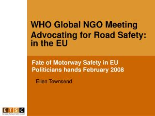 Fate of Motorway Safety in EU Politicians hands February 2008