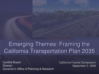 Emerging Themes: Framing the California Transportation Plan 2035