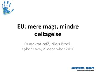 EU: mere magt, mindre  deltagelse
