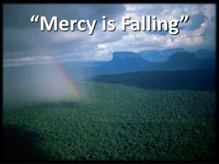 �Mercy  is  Falling�