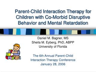 Parent-Child Interaction Therapy for Children with Co-Morbid Disruptive Behavior and Mental Retardation