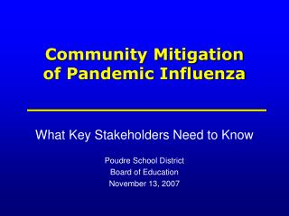 Community Mitigation  of Pandemic Influenza