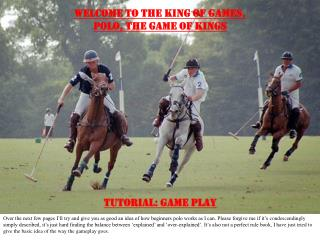 WELCOME TO THE KING OF GAMES, POLO, THE GAME OF KINGS