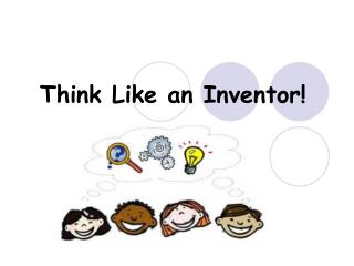 Think Like an Inventor!