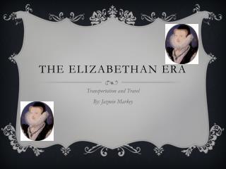 The Elizabethan Era