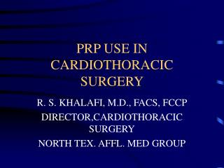 PRP USE IN CARDIOTHORACIC SURGERY