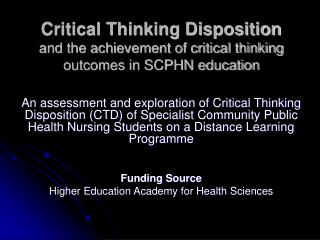 Critical Thinking Disposition  and the achievement of critical thinking outcomes in SCPHN education