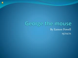 George the mouse