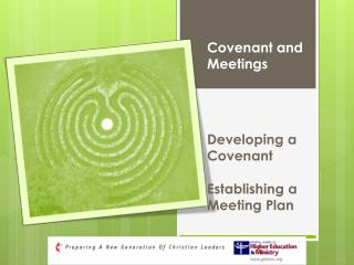 Covenant and Meetings Developing a Covenant Establishing a Meeting Plan