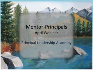 Mentor-Principals April Webinar